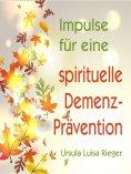 eBook: Impulse für eine spirituelle Demenz-Prävention