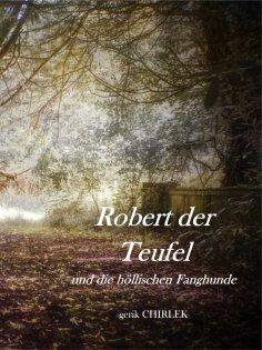 ebook: Robert der Teufel und die Höllischen Fanghunde.