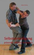 eBook: Selbstverteidigung präventiv effektiv realistisch