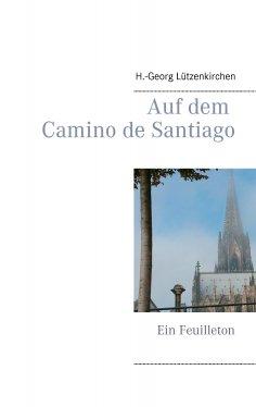 ebook: Auf dem Camino de Santiago