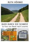 eBook: Quer durch die Schweiz - zu Fuss von Basel nach Locarno