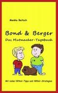 eBook: Bond & Berger  - Das Mutmacher-Tagebuch