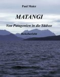 eBook: Matangi - Von Patagonien in die Südsee