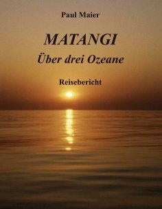 eBook: Matangi -Über drei Ozeane
