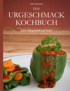 eBook: Das Urgeschmack-Kochbuch
