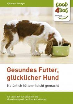 eBook: Gesundes Futter, glücklicher Hund