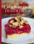 eBook: Das Urgeschmack-Dessertbuch