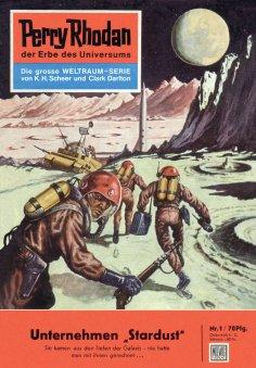 eBook: Perry Rhodan 1: Unternehmen Stardust (Heftroman)