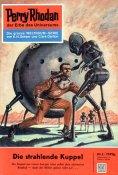 eBook: Perry Rhodan 3: Die strahlende Kuppel (Heftroman)
