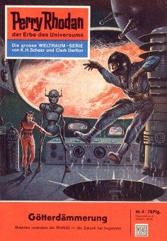 eBook: Perry Rhodan 4: Götterdämmerung (Heftroman)