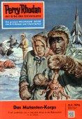 eBook: Perry Rhodan 6: Das Mutanten-Korps (Heftroman)