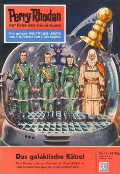 eBook: Perry Rhodan 14: Das galaktische Rätsel (Heftroman)