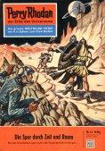 eBook: Perry Rhodan 15: Die Spur durch Zeit und Raum (Heftroman)