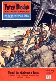 eBook: Perry Rhodan 17: Planet der sterbenden Sonne (Heftroman)