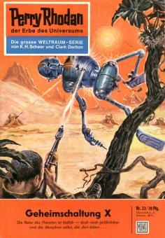 eBook: Perry Rhodan 23: Geheimschaltung X (Heftroman)