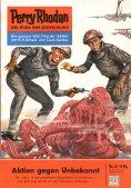 eBook: Perry Rhodan 40: Aktion gegen Unbekannt (Heftroman)