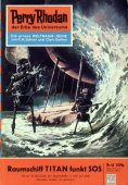 eBook: Perry Rhodan 42: Raumschiff TITAN funkt SOS