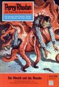 eBook: Perry Rhodan 44: Der Mensch und das Monster (Heftroman)
