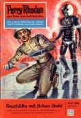 eBook: Perry Rhodan 46: Geschäfte mit Arkon-Stahl (Heftroman)