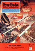 eBook: Perry Rhodan 49: Die Erde stirbt (Heftroman)