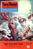 eBook: Perry Rhodan 51: Jagd nach dem Leben