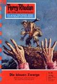 eBook: Perry Rhodan 62: Die blauen Zwerge (Heftroman)