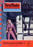 eBook: Perry Rhodan 67: Zwischenspiel auf Siliko V (Heftroman)