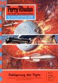 eBook: Perry Rhodan 71: Fehlsprung der Tigris (Heftroman)