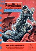 eBook: Perry Rhodan 73: Die drei Deserteure (Heftroman)