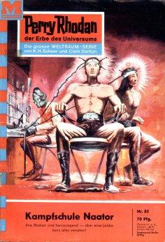 eBook: Perry Rhodan 85: Kampfschule Naator