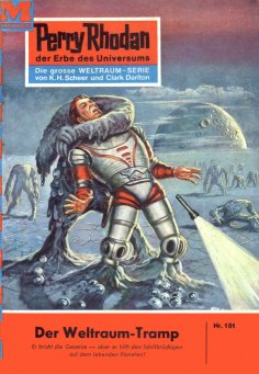 ebook: Perry Rhodan 101: Der Weltraum-Tramp