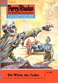 ebook: Perry Rhodan 108: Die Wüste des Todes