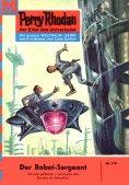 eBook: Perry Rhodan 118: Der Robot-Sergeant