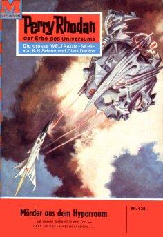 eBook: Perry Rhodan 128: Mörder aus dem Hyperraum