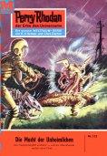 eBook: Perry Rhodan 132: Die Macht der Unheimlichen