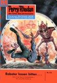 eBook: Perry Rhodan 144: Roboter lassen bitten... (Heftroman)