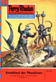 eBook: Perry Rhodan 147: Amoklauf der Maschinen