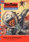 eBook: Perry Rhodan 149: Kampf um die Hundertsonnenwelt