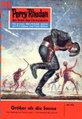 ebook: Perry Rhodan 152: Größer als die Sonne...