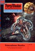 eBook: Perry Rhodan 173: Unternehmen Nautilus (Heftroman)