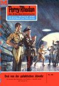 eBook: Perry Rhodan 182: Drei von der galaktischen Abwehr (Heftroman)