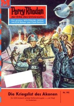 ebook: Perry Rhodan 192: Die Kriegslist des Akonen