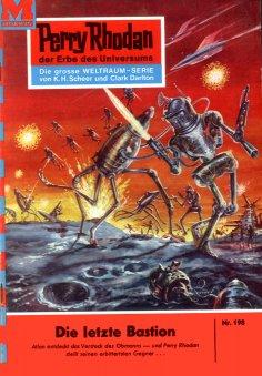eBook: Perry Rhodan 198: Die letzte Bastion