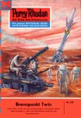 eBook: Perry Rhodan 218: Brennpunkt Twin
