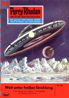 eBook: Perry Rhodan 239: Welt unter heißer Strahlung