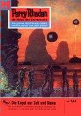 eBook: Perry Rhodan 244: Die Kugel aus Zeit und Raum