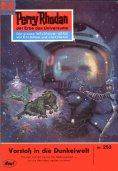 eBook: Perry Rhodan 253: Vorstoß in die Dunkelwelt
