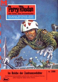 eBook: Perry Rhodan 256: Im Reiche der Zentrumswächter