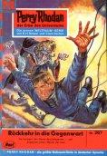 ebook: Perry Rhodan 267: Rückkehr in die Gegenwart