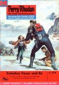 eBook: Perry Rhodan 274: Zwischen Feuer und Eis